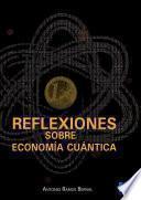 libro Reflexiones Sobre Economía Cuántica