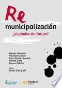 libro Remunicipalización: ¿ciudades Sin Futuro?