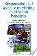 Responsabilidad Social Y Marketing En El Sector Bancario