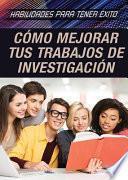 libro C鏔o Mejorar Tus Trabajos De Investigaci鏮 (strengthening Research Paper Skills)