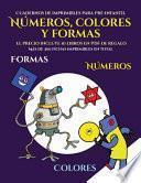 libro Cuadernos De Imprimibles Para Pre-infantil (libros Para Niños De 2 Años - Libro Para Colorear Números, Colores Y Formas)