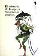libro El Misterio De La Opera/ The Mystery Of The Opera
