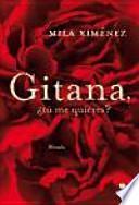libro Gitana, ¿tú Me Quieres?