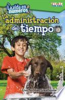 libro La Vida En Numeros: La Administracion Del Tiempo (life In Numbers: Managing Time) (spanish Version) (level 3)