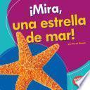 libro Mira, Una Estrella De Mar! (look, A Starfish!)