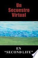 libro Un Secuestro Virtual / A Virtual Kidnapping