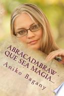 libro Abracadabraw   Que Sea Magia