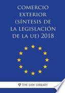 libro Comercio Exterior (síntesis De La Legislación De La Ue) 2018