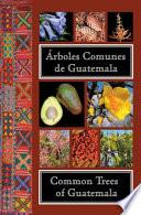 libro Common Trees Of Guatemala