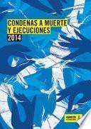 Condenas A Muerte Y Ejecuciones 2014