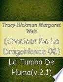 (cronicas De La Dragonlance 02) La Tumba De Huma(v.2.1)