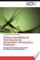 El Documentalista De Información De Actualidad. Formación Y Profesión