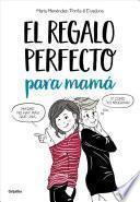 libro El Regalo Perfecto Para Mamá