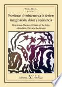 libro Escritoras Dominicanas A La Deriva: Marginación, Dolor Y Resistencia