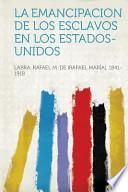 libro La Emancipacion De Los Esclavos En Los Estados Unidos