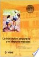 libro La Iniciación Deportiva Y El Deporte Escolar