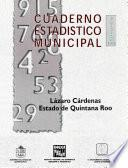 Lázaro Cárdenas Estado De Quintana Roo. Cuaderno Estadístico Municipal 1998