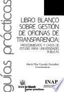 libro Libro Blanco Sobre Gestión De Oficinas De Transparencia: Procedimientos Y Casos De Estudio Para Universidades Públicas