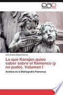 libro Lo Que Karajan Quiso Saber Sobre El Flamenco (y No Pudo). Volumen I