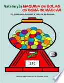 libro Natalie Y La Máquina De Bolas De Mascar: Un Modelo Para Aprender El Valor De Las Monedas