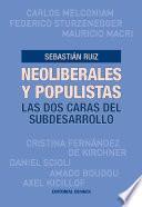 Neoliberales Y Populistas. Las Dos Caras Del Subdesarrollo