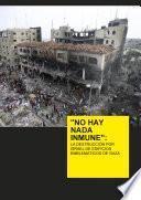 libro No Hay Nada Inmune : La Destrucción De Edificios Emblemáticos De Gaza