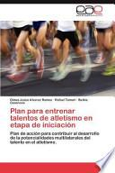 libro Plan Para Entrenar Talentos De Atletismo En Etapa De Iniciación