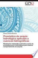 libro Pronóstico De Sequía Hidrológica Aplicado A Cuencas Hidrográficas