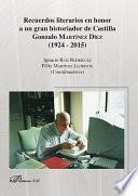 libro Recuerdos Literarios En Honor A Un Gran Historiador De Castilla Gonzalo Martínez Díez (1924 2015)