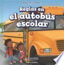 Reglas En El Autobs Escolar/ Rules On The School Bu