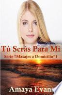 libro TÚ SerÁs Para MÍ