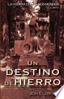 libro Un Destino De Hierro