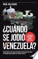 libro ¿cuándo Se Jodió Venezuela?