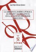 libro La Asistencia Jurídica Pública Al Estado Y Su Influencia En La Actuación Del Poder Ejecutivo