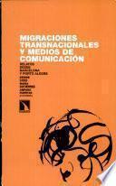 libro Migraciones Transnacionales Y Medios De Comunicación
