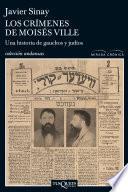 libro Los Crimenes De Moisés Ville-una Hist.gauchos Y Ju