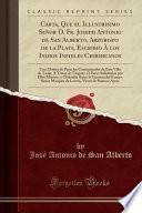 libro Carta, Que El Illustrisimo Señor D. Fr. Joseph Antonio De San Alberto, Arzobispo De La Plata, Escribiò À Los Indios Infieles Chirihuanos