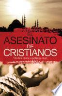 El Asesinato De Cristianos=killing Christians