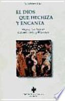 libro El Dios Que Hechiza Y Encanta