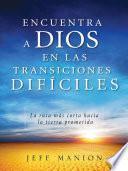 libro Encuentra A Dios En Las Transiciones Difíciles