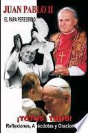 libro Juan Pabllo Ii   El Papa Peregrino   ¡totus Tuus!