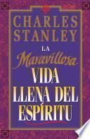 libro La Maravillosa Vida Llena Del Espiritu / The Wonderful Spirit Filled Life