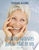 libro Cuidados Naturales Para La Edad De Oro = Natural Care For The Golden Age