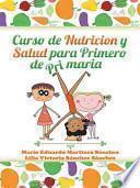 libro Curso De Nutricion Y Salud Para Primero De Primaria