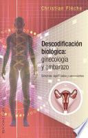 libro Descodificación Biológica : Ginecología Y Embarazo