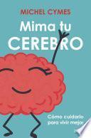 libro Mima Tu Cerebro