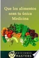 libro Que Los Alimentos Sean Tu única Medicina