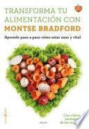libro Transforma Tu Alimentación Con Montse Bradford : Aprende Paso A Paso Cómo Estar Sano Y Vital