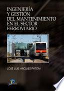 libro Ingeniería Y Gestión Del Mantenimiento En El Sector Ferroviario