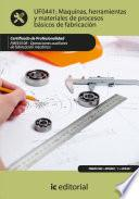 libro Máquinas, Herramientas Y Materiales De Procesos Básicos De Fabricación. Fmee0108